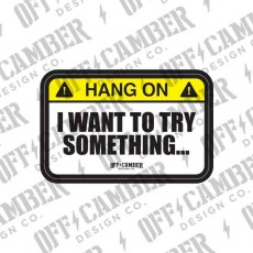 I Want To Try Something Warning