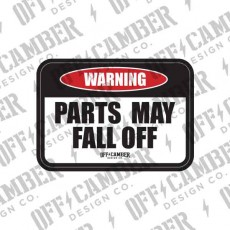 Warning Parts May Fall Off